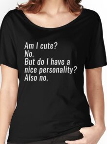 am i cute Women's Relaxed Fit T-Shirt