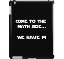 Come to the Maths side.. We have Pi iPad Case/Skin