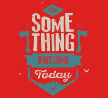 DO SOMETHING AWESOME TODAY One Piece - Long Sleeve