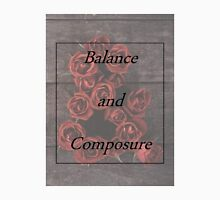Balance and Composure Roses Unisex T-Shirt
