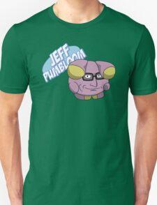 Jeff Pumbloom T-Shirt