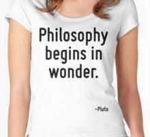 Philosophy begins in wonder. Women's Fitted Scoop T-Shirt