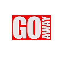 Cool Go Away Logo Photographic Print