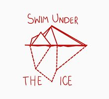 Swim Under The Ice (PTV) Unisex T-Shirt