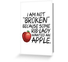 I'm Not Broken ... Greeting Card