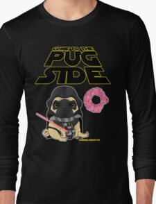 Come to the Pug Side Long Sleeve T-Shirt