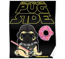 Come to the Pug Side Poster