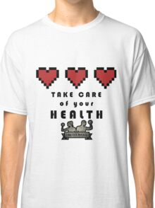 Take Care of Your Health Classic T-Shirt