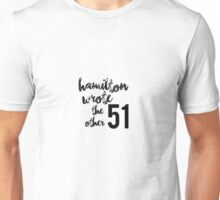 Hamilton Wrote the Other 51 Unisex T-Shirt