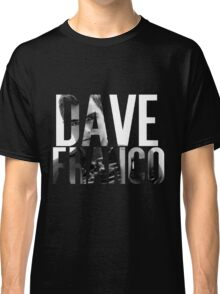 Dave Franco Classic T-Shirt