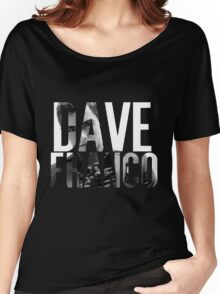 Dave Franco Women's Relaxed Fit T-Shirt