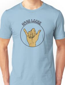 Hang Loose - Shaka Sign Unisex T-Shirt