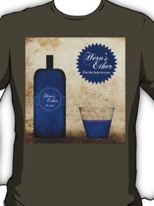 Hero's Ether: A drink for everyone T-Shirt