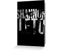 Shannon Leto Greeting Card