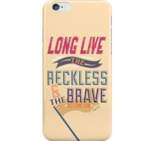 The Reckless and the Brave iPhone Case/Skin