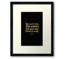 "You can't stop... ""Jon Kabat - Zinn"" Inspirational Quote Framed Print"
