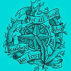 """""""Not all those who wander are lost"""" - V#2 by Rose24601"""