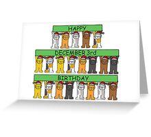 Cats celebrating December 3rd Birthday Greeting Card