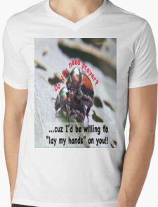 Do you need prayer? Mens V-Neck T-Shirt