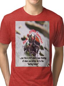 Invited to the Mating Dance Tri-blend T-Shirt
