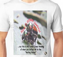 Invited to the Mating Dance Unisex T-Shirt
