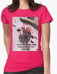 Invited to the Mating Dance Womens Fitted T-Shirt