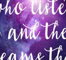 To the stars who listen Sticker