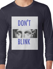 Doctor Who Weeping Angels DON'T BLINK!  Long Sleeve T-Shirt