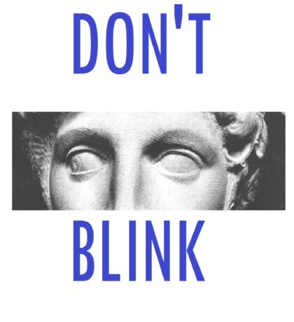 Doctor Who Weeping Angels DON'T BLINK!  Sticker
