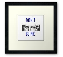 Doctor Who Weeping Angels DON'T BLINK!  Framed Print