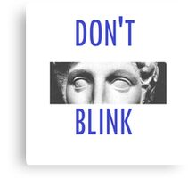 Doctor Who Weeping Angels DON'T BLINK!  Canvas Print