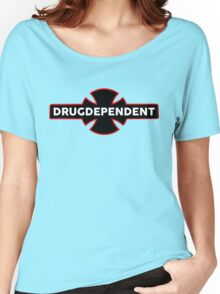 Drugdependent - Independent Spoof Women's Relaxed Fit T-Shirt