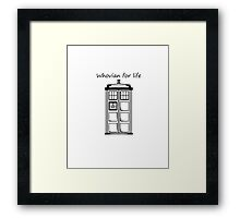 Whovian for life Framed Print