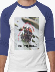 He proposes, and she wants lots of babies… Men's Baseball ¾ T-Shirt