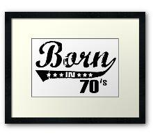 Born in 70s Framed Print