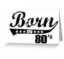 Born in 80s Greeting Card