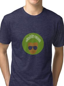 daddy cool Tri-blend T-Shirt