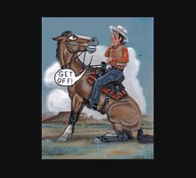 """""""GET OFF!"""", says the horse... Unisex T-Shirt"""