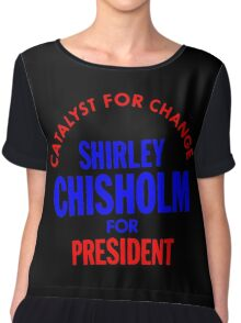 Shirley Chisholm-Catalyst For Change Chiffon Top