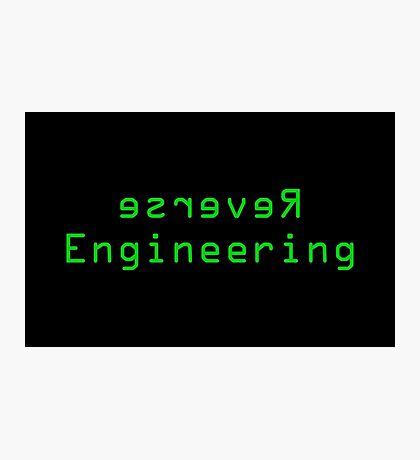 Reverse Engineering slogan Photographic Print