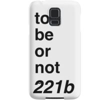 to be or not 221b Samsung Galaxy Case/Skin