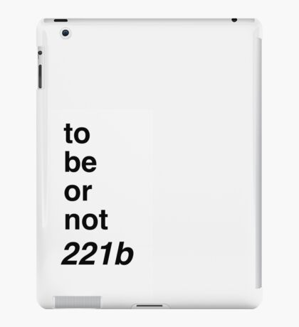 to be or not 221b iPad Case/Skin