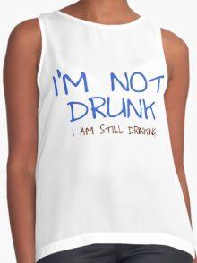 i am not drunk , i am still drinking Contrast Tank