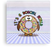 it's a donowl world with rainbow sprinkles Metal Print