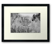 Matthew 6 Seek First Framed Print