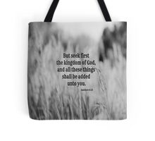 Matthew 6 Seek First Tote Bag