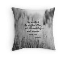 Matthew 6 Seek First Throw Pillow