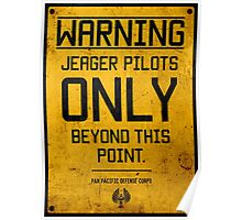 Jeager Pilots Only Poster