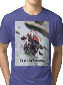 Sexual attraction, it's all in the Programming… Tri-blend T-Shirt