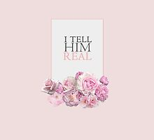 'I tell him real' floral design by ITellHimReal